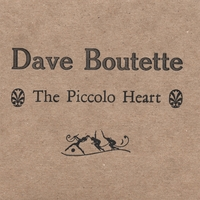 """The Piccolo Heart"" (2007) - Dave Boutette"